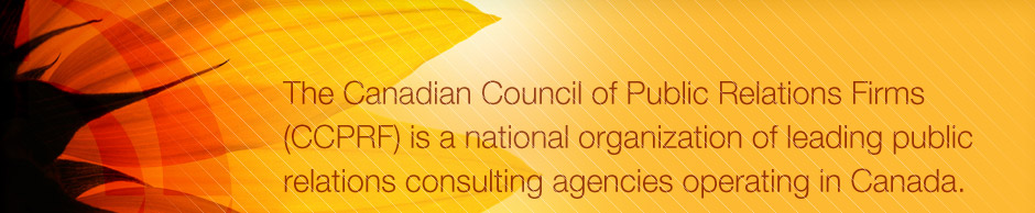 The CCPRF is a national organization of leading public relations consulting agencies operating in Canada.